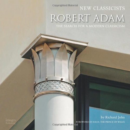 Robert Adam: The Search for a Modern Classicism (Hardcover): Images Publishing