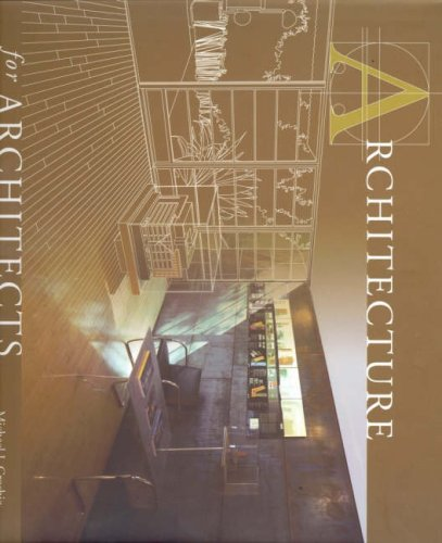 Architecture for Architects: Michael J. Crosbie