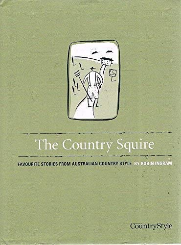 THE COUNTRY SQUIRE Favourite Stories from Australian Country Style