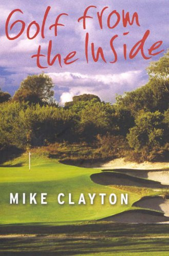 Golf from the Inside: Clayton, Mike