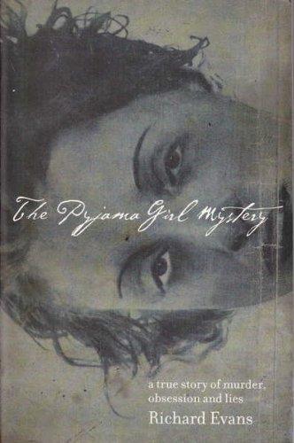 THE PYJAMA GIRL MYSTERY - a true: Evans, Richard