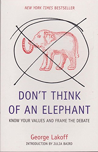 9781920769451: Don't Think of an Elephant: Know Your Values and Frame the Debate