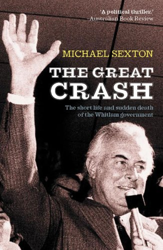 9781920769697: The Great Crash: The Short Life and Sudden Death of the Whitlam Government