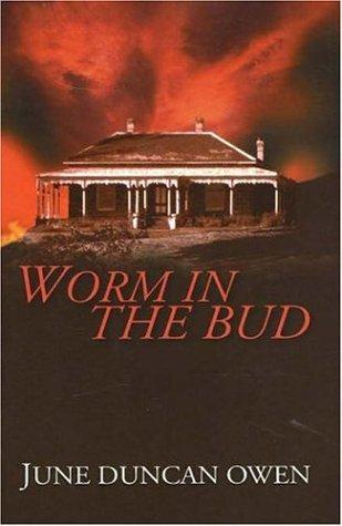 Worm in the Bud: Owen, June Duncan