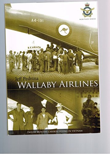 Wallaby Airlines: Twelve Months Caribou Flying in Vietnam