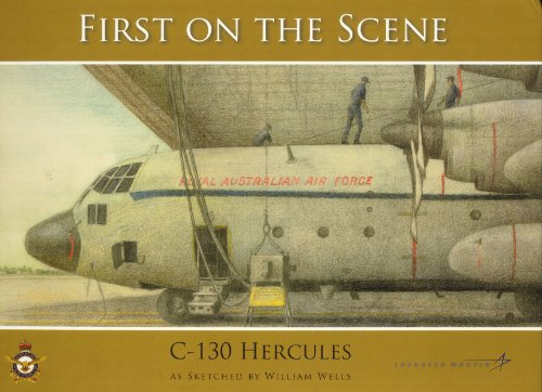 9781920800369: First on the Scene: C-130 Hercules As Sketched By William Wells