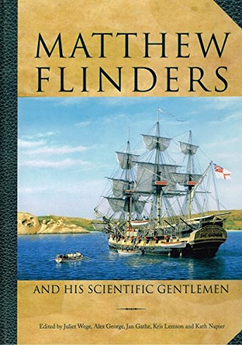 Matthew Flinders & His Scientific Gentlemen