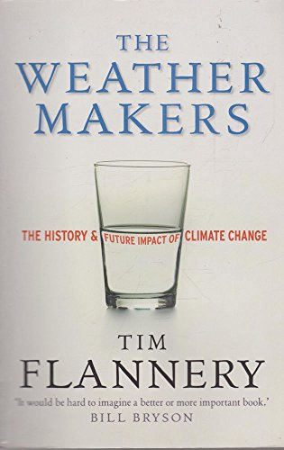 9781920885847: The weather makers: the history & future impact of climate change