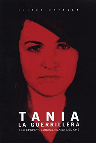 9781920888213: Tania la guerrillera: Y la epopeya suramericana del Che (Ocean Sur) (Spanish Edition)
