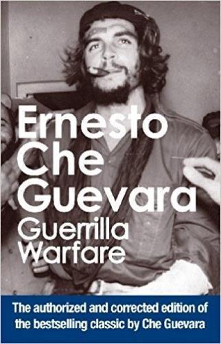 Guerrilla Warfare: Authorized Edition: Guevara, Ernesto Che,