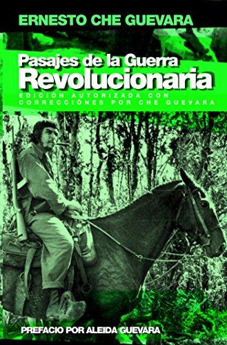 Pasajes de la guerra revolucionaria: Edicià n: Ernesto Che Guevara