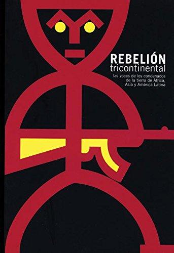 9781920888589: Rebelión Tricontinental: Voces de los condenados de la tierra de Asia, Africa y América Latina (Ocean Sur)