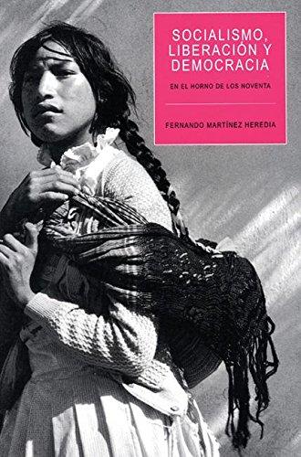 9781920888831: Socialismo, Liberacion y Democracia: En el horno de los noventa (Ocean Sur) (Spanish Edition)