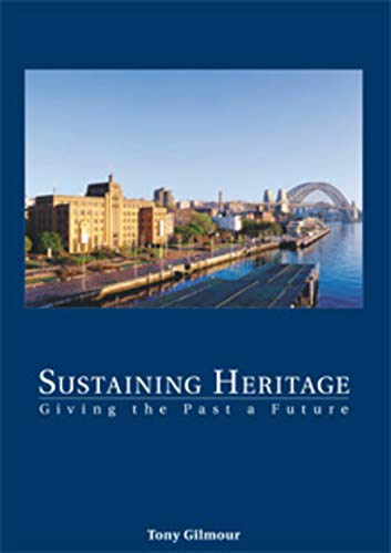 9781920898717: Sustaining heritage: Giving the past a future