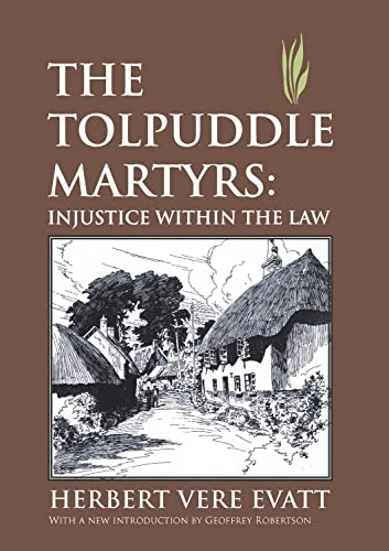 Tolpuddle Martyrs: Injustice within the Law: Evatt, Herbert Vere