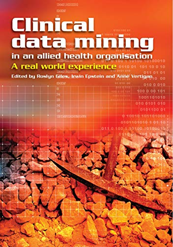 9781920899653: Clinical data mining in an allied health organisation: A real world experience