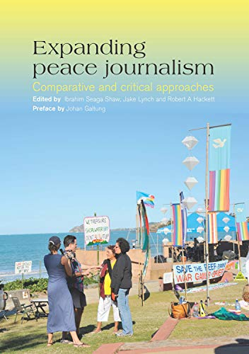 9781920899707: Expanding peace journalism: comparative and critical approaches
