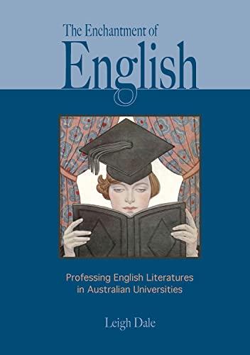 9781920899721: The enchantment of English: professing English literatures in Australian universities