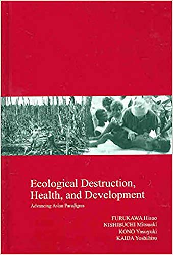 9781920901011: Ecological Destruction, Health and Development: Advancing Asian Paradigms (Kyoto Area Studies on Asia)