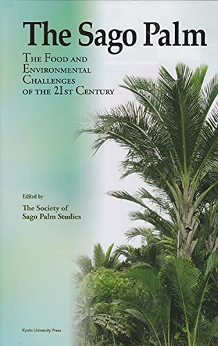 The Sago Palm: The Food and Environmental Challenges of the 21st Century