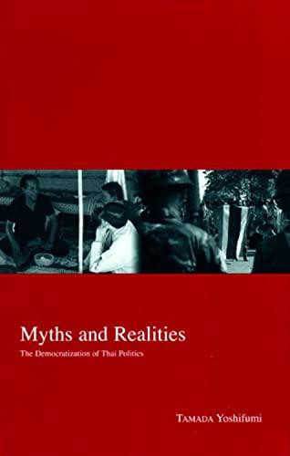 9781920901844: Myths and Realities: The Democratization of Thai Politics (Kyoto Area Studies on Asia)