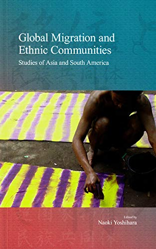 Global Migration and Ethnic Communities: Studies of Asia and South America (Stratification and ...