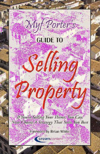 9781920910358: Myf Porter's Guide to Selling Property: If You're Selling Your Home, You Can Now Choose a Strategy That Suits You Best
