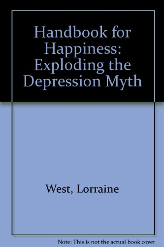 Handbook To Happiness : Exploding The Depression: West, Lorraine