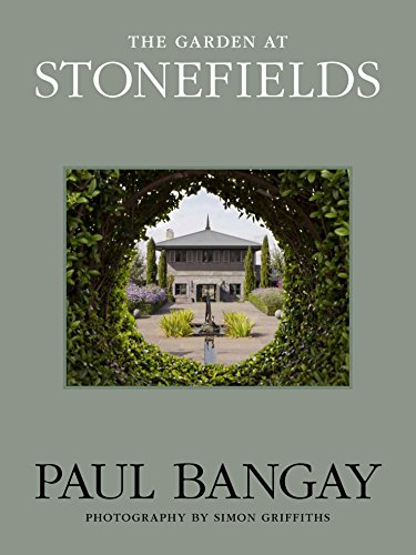 The Garden At Stonefields: Bangay, Paul