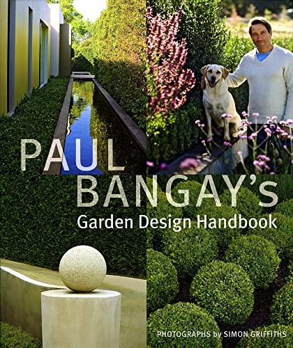 Paul Bangay's Garden Design Handbook: Bangay, Paul