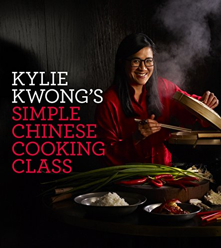 9781920989675: Kylie Kwong's Simple Chinese Cooking Class