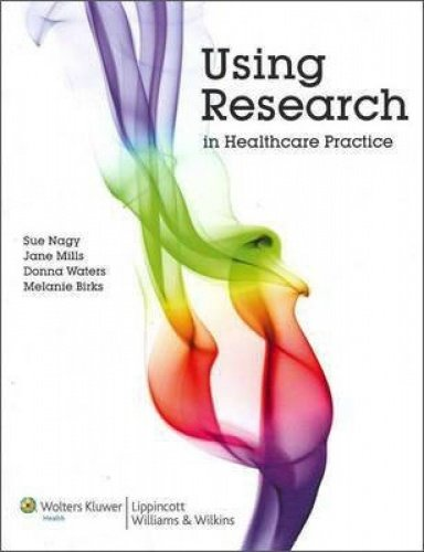 Using Research in Healthcare Practice (Paperback): Sue Nagy