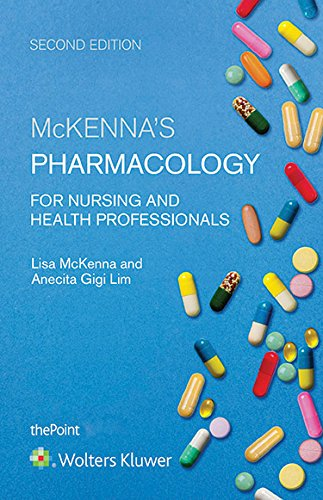 McKenna's Pharmacology for Nursing and Health Professionals: McKenna PhD MEdSt