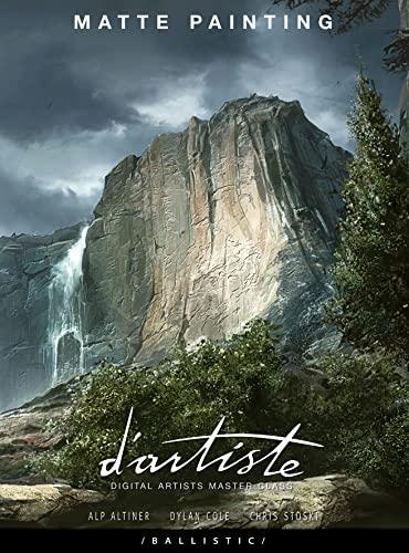 d'artiste Matte Painting: Digital Artists Master Class: Dylan Cole; Alp Altiner