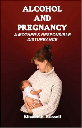 9781921005770: Alcohol and Pregnancy - A Mother's Responsible Disturbance