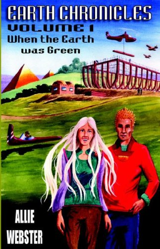 EARTH CHRONICLES Vol 1 When the Earth Was Green: Allie Webster