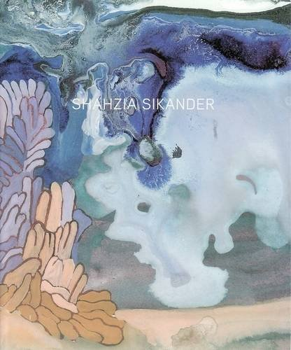 Shahza Sikander: Kent, Rachel (essay): Shahza Sikander (artworks)