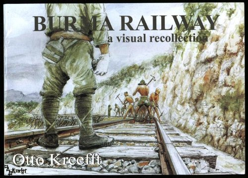 9781921036996: BURMA RAILWAY : Some Scenes Remembered - A Visual Recollection