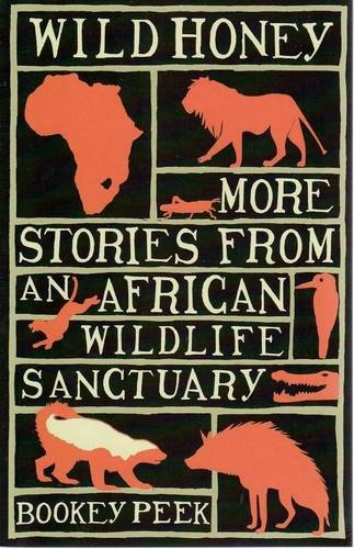 9781921037351: Wild Honey: More Stories from an African Wildlife Sanctuary