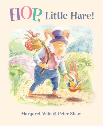 Hop, Little Hare! (9781921049682) by Wild, Margaret