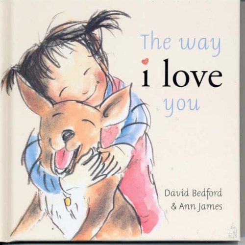 9781921049880: The Way I Love You (Mini Hardback) (Mini Hardback)