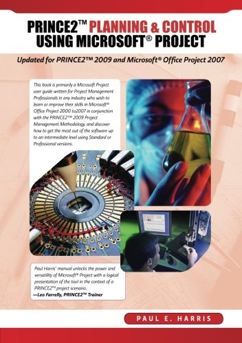 PRINCE2 Planning & Control Using Microsoft Project: Updated for PRINCE2 2009 and Microsoft ...