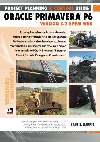9781921059650: Project Planning and Control Using Oracle Primavera P6: Version 8.2 EPPM Web