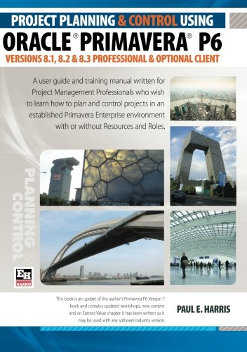 9781921059803: Project Planning and Control Using Oracle Primavera P6 Versions 8.1, 8.2 & 8.3 Professional Client & Optional Client