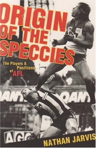 9781921064135: Origin of the Speccies: The Players & Positions of Afl