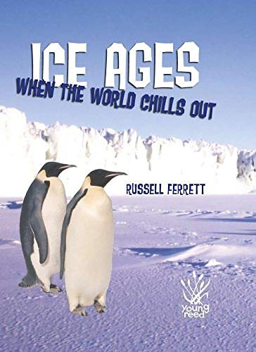 9781921073564: Ice Ages:When The World Chills Out (Young Reed)