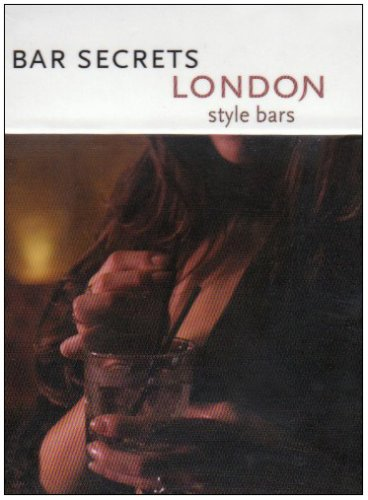 9781921074165: Bar Secrets London - Style Bars: Drink (Deck of Secrets)
