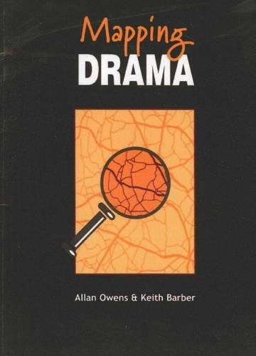 9781921085000: Mapping Drama: Creating, Developing and Evaluating Process Drama