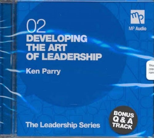 Developing the Art of Leadership 02 (Compact Disc): Ken Parry