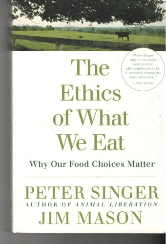 9781921145377: The Ethics of What We Eat